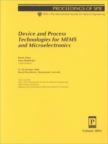 9780819434937: Device and Process Technologies for Mems and Microelectronics: 27-29 October 1999 Royal Pines Resort, Queensland, Australia (Proceedings of Spie)