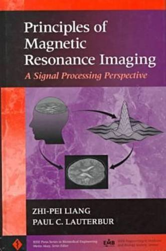 9780819435163: Principles of Magnetic Resonance Imaging: A Signal Processing Perspective
