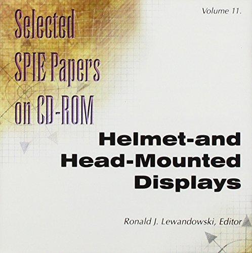 9780819435224: 11: Helmet-And Head-Mounted Displays: Selected Spie Papers on Cd-Rom (Selected Papers of SPIE on CD-ROM)