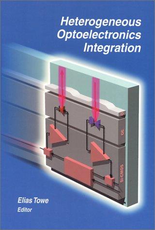 9780819435712: Heterogeneous Optoelectronic Integration (SPIE Press Monograph Vol. PM89)