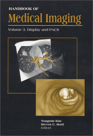 9780819436238: 003: Handbook of Medical Imaging, Volume 3. Display and PACS (SPIE Press Monograph Vol. PM81)