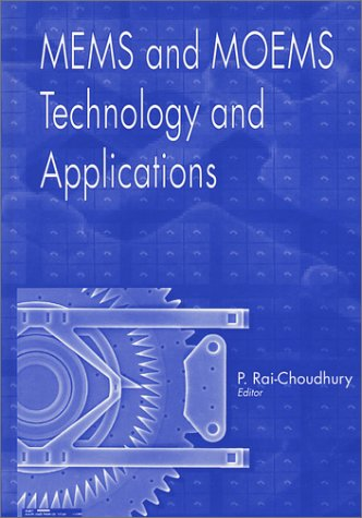 MEMS and MOEMS Technology and Applications (SPIE: P. Rai-Choudhury