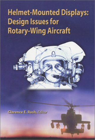 9780819439161: Helmet-mounted Displays: Design Issues for Rotary-wing Aircraft (Press Monograph)