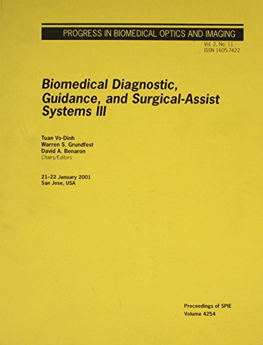 Biomedical Diagnostic, Guidance, and Surgical-Assist Systems III: Tuan Vo-Dinh (Editor),