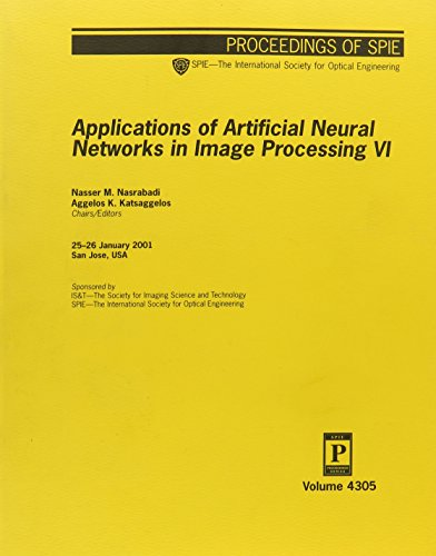 Applications of Artificial Neural Networks in Image Processing: Vol 6: Nasrabadi, Nasser M. (Editor...