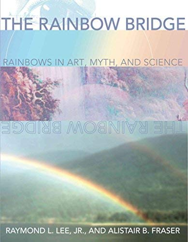 9780819439949: The Rainbow Bridge: Rainbows in Art, Myth, and Science (Spie Press Monograph)