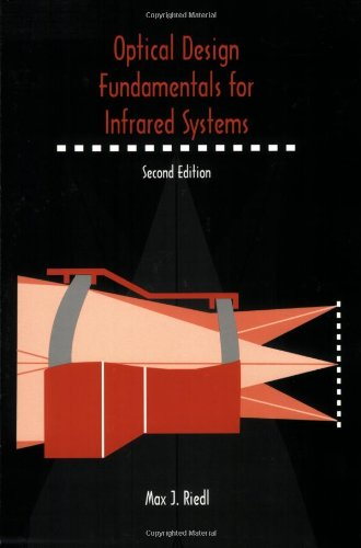 9780819440518: Optical Design Fundamentals for Infrared Systems, Second Edition (SPIE Tutorial Texts in Optical Engineering Vol. TT48)