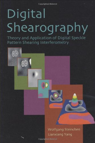 9780819441102: Digital Shearography: Theory and Application of Digital Speckle Pattern Shearing Interferometry (SPIE Press Monograph Vol. PM100)