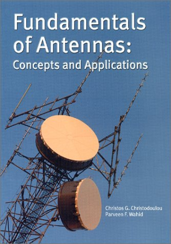 9780819441126: Fundamentals of Antennas: Concepts and Applications (SPIE Tutorial Texts in Optical Engineering Vol. TT50)