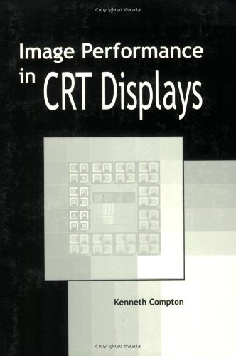 9780819441447: Image Performance in CRT Displays (SPIE Tutorial Texts in Optical Engineering Vol. TT54)