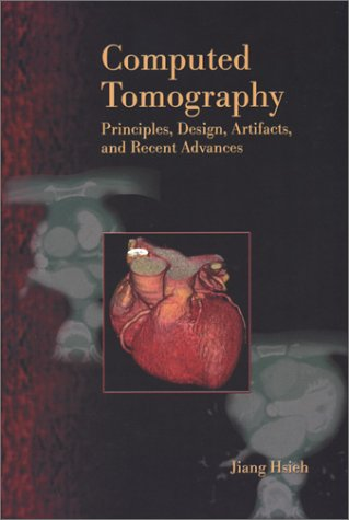 9780819444257: Computed Tomography: Principles, Design, Artifacts and Recent Advances (SPIE P.) (SPIE Press Monograph)