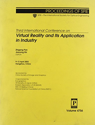 Third International Conference on Virtual Reality and Its Application in Industry