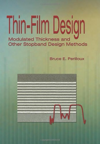 9780819445254: ThinFilm Design: Modulated Thickness and Other Stopband Design Methods (SPIE Tutorial Texts in Optical Engineering Vol. TT57)