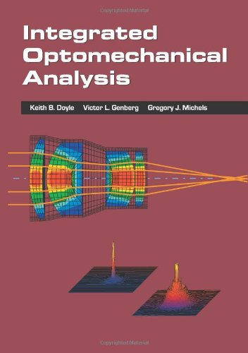9780819446091: Integrated Optomechanical Analysis (SPIE Tutorial Texts in Optical Engineering Vol. TT58)