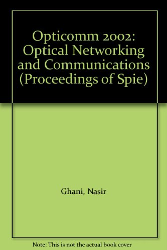 Opticomm 2002: Optical Networking and Communications (Paperback): Nasir Ghani, Krishna M. ...