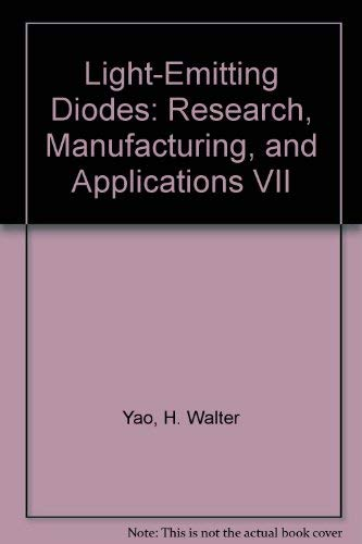 Light-Emitting Diodes: Research, Manufacturing, and Applications VII (SPIE Proceedings Volume 4996)...
