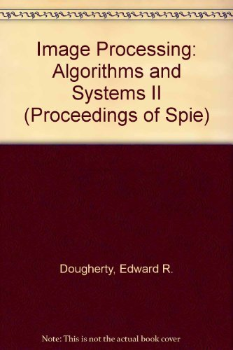 9780819448149: Image Processing: Algorithms and Systems II (Proceedings of Spie)