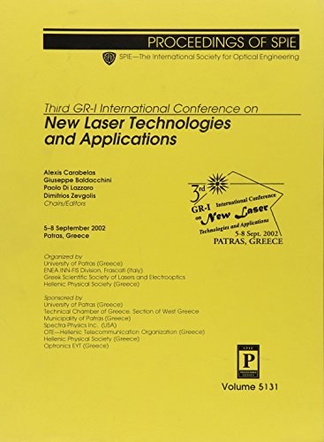 Third Gr-I International Conference on New Laser Technologies and Applications: Alexis Carabelas/ ...