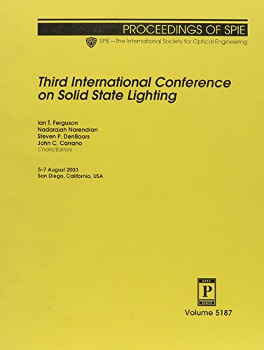 Third International Conference on Solid State Lighting: Nadarajah Narendran; Steven