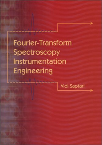 9780819451644: FourierTransform Spectroscopy Instrumentation Engineering (SPIE Tutorial Texts in Optical Engineering Vol. TT61)
