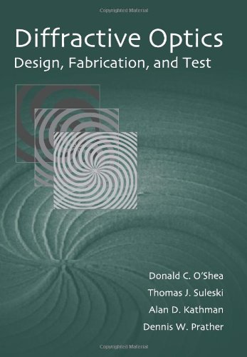 9780819451712: Diffractive Optics: Design, Fabrication, and Test (SPIE Tutorial Texts in Optical Engineering Vol. TT62)