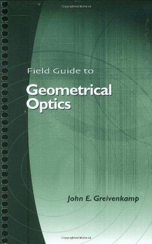 9780819452948: Field Guide to Geometrical Optics (SPIE Vol. FG01)