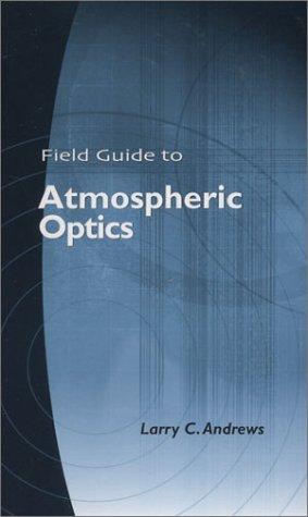 9780819453181: Field Guide to Atmospheric Optics (SPIE Vol. FG02)
