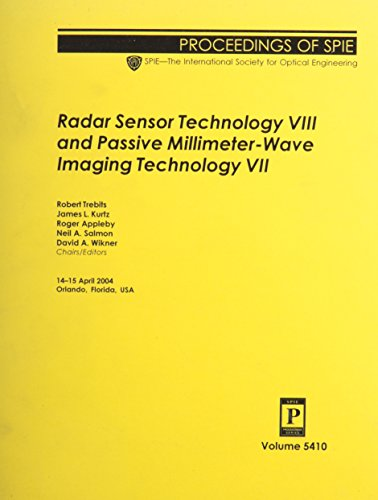 Radar Sensor Technology VIII And Passive Millimeter-wave: Robert Trebits (Editor),