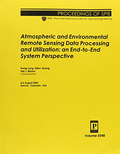 9780819454867: Atmospheric And Environmental Remote Sensing Data Processing And Utilization: An End-to-end System Perspective (Proceedings of Spie 5548)