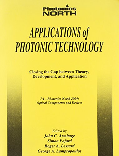 Applications Of Photonic Technology: Closing The Gap: John C. Armitage