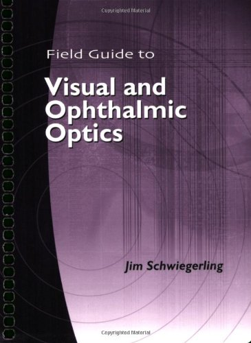 9780819456298: Field Guide to Visual and Ophthalmic Optics (SPIE Vol. FG04)