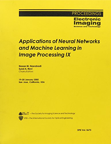 Applications of Neural Networks and Machine Learning in Image Processing IX (Paperback): Nasser M. ...