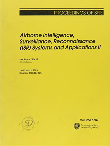 9780819457721: 5787: Airborne Intelligence, Surveillance, Reconnais Sance (Isr) Systems And Applications II (Proceedings of Spie)