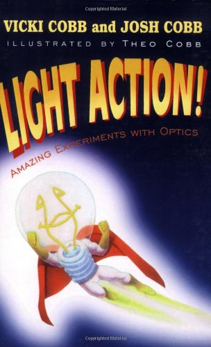 9780819458513: Light Action! Amazing Experiments with Optics (SPIE Press Monograph Vol. PM150)