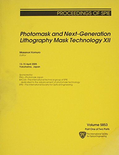 9780819458537: Photomask And Next-generation Lithography Mask Technology XII (2 volume set)