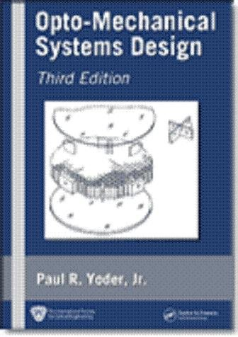 9780819460912: Opto-Mechanical Systems Design (Optical Science and Engineering)