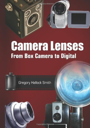 9780819460936: Camera Lenses: From Box Camera to Digital (SPIE Press Monograph)