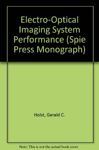 9780819461797: Electro-Optical Imaging System Performance (Spie Press Monograph)