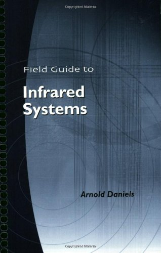9780819463616: Field Guide to Infrared Systems (SPIE Vol. FG09)