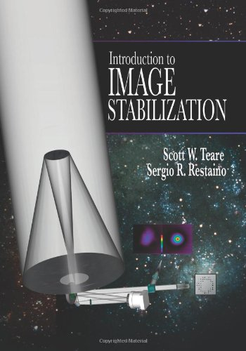 9780819464347: Introduction to Image Stabilization (SPIE Tutorial Texts in Optical Engineering Vol. TT73)