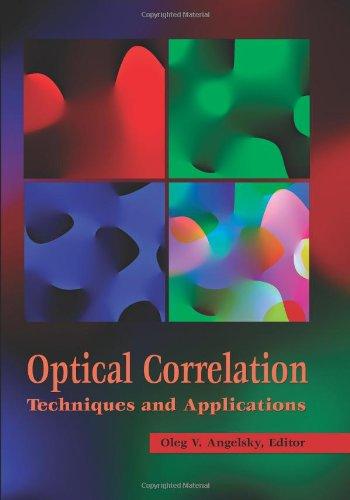 9780819465344: Optical Correlation Techniques and Applications (SPIE Press Monograph Vol. PM168)