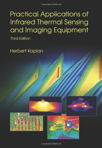 9780819467232: Practical Applications of Infrared Thermal Sensing and Imaging Equipment, Third Edition (SPIE Tutorial Text Vol. TT75) (Tutorial Texts in Optical Engineering)