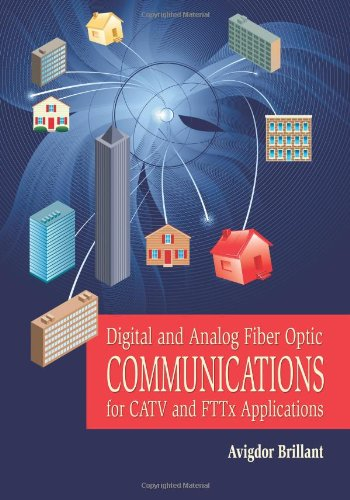 9780819467577: Digital and Analog Fiber Optic Communication for CATV and FTTx Applications (Press Monograph)