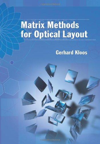 9780819467805: Matrix Methods For Optical Layout