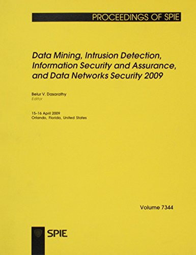 9780819476104: Data Mining, Intrusion Detection, Information Security and Assurance, and Data Networks Security 2009 (Proceedings of Spie)