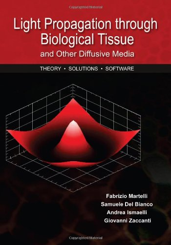 9780819476586: Light Propagation Through Biological Tissue and Other Diffusive Media: Theory, Solutions, and Software (SPIE Press Monograph Vol. PM193))