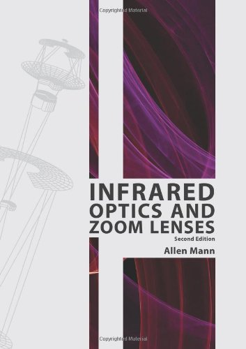 9780819476678: Infrared Optics and Zoom Lenses, Second Edition (SPIE Tutorial Text Vol. TT83) (Tutorial Texts in Optical Engineering)
