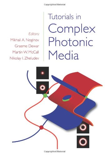 9780819477736: Tutorials in Complex Photonic Media (SPIE Press Monograph Vol. PM194)