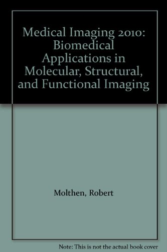 Medical Imaging 2010: Biomedical Applications in Molecular, Structural, and Functional Imaging (...