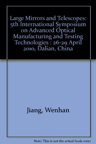 9780819480842: Large Mirrors and Telescopes: 5th International Symposium on Advanced Optical Manufacturing and Testing Technologies : 26-29 April 2010, Dalian, China